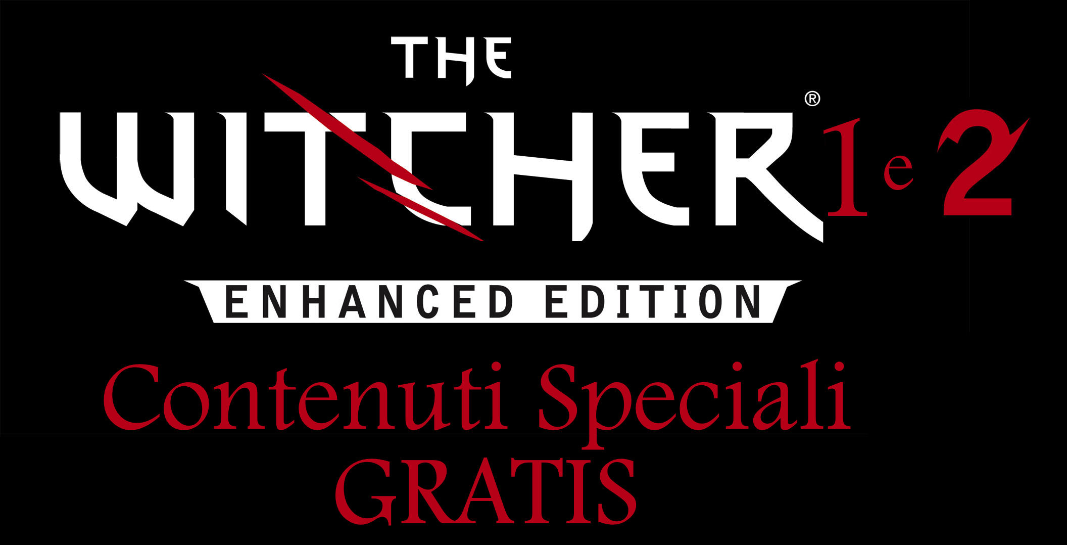 Come avere i contenuti speciali di The Witcher 1 e 2 e l'upgrade a Enhanced Edition gratis!