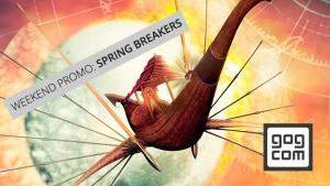 Banner gog.com Weekend Promo Spring Breakers